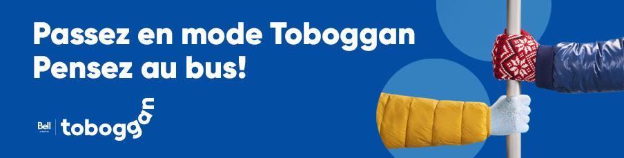 Passez en mode Toboggan, pensez au bus!