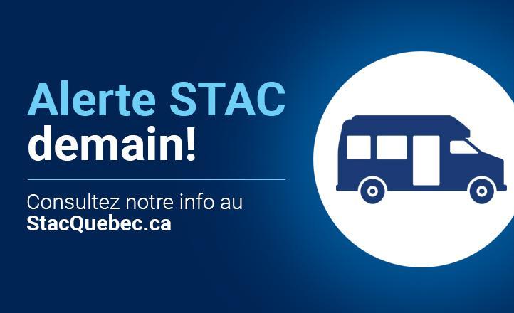 Alerte STAC demain! Consultez notre info au StacQuebec.ca