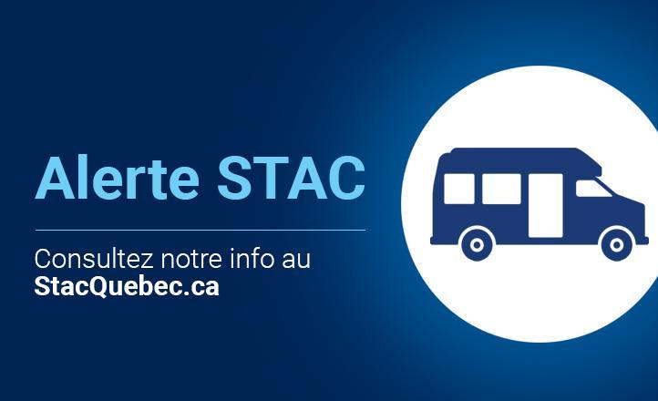 Alerte STAC. Consultez notre info au StacQuebec.ca