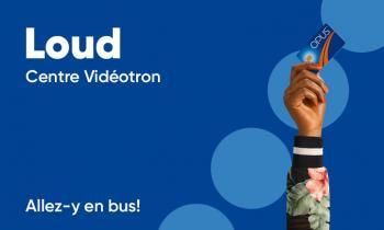 Loud au Centre Vidéotron. Allez-y en bus!